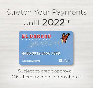 Stretch your payments until 2022. subject to credit approval. Click here for more information.