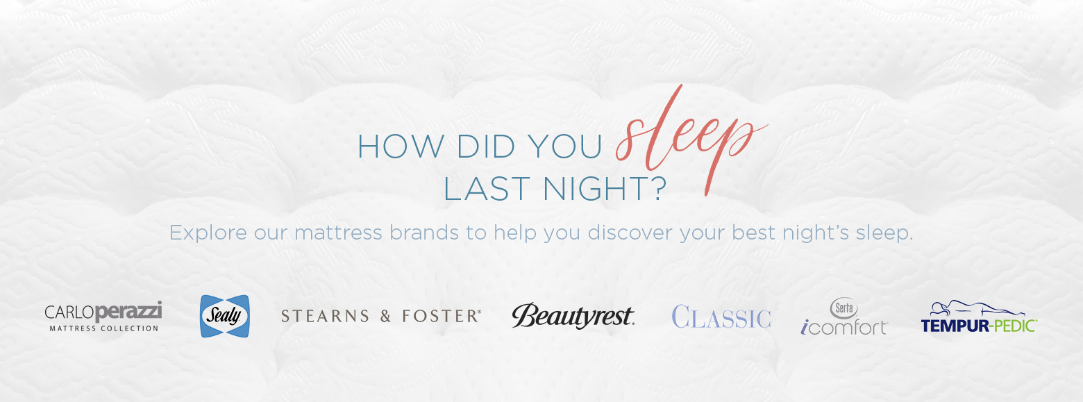 How did you sleep last night? Explore our mattress brands to help you discover your best nights sleep.