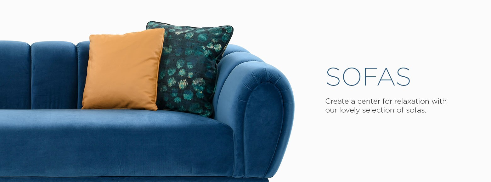 Sofas. Create a center for relaxation with our lovely selection of sofas.